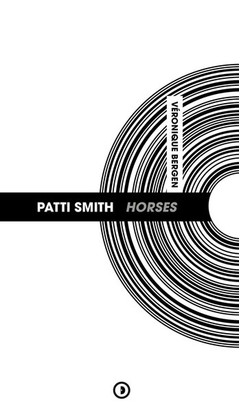 Image of « Patti Smith Horses » de Véronique Bergen