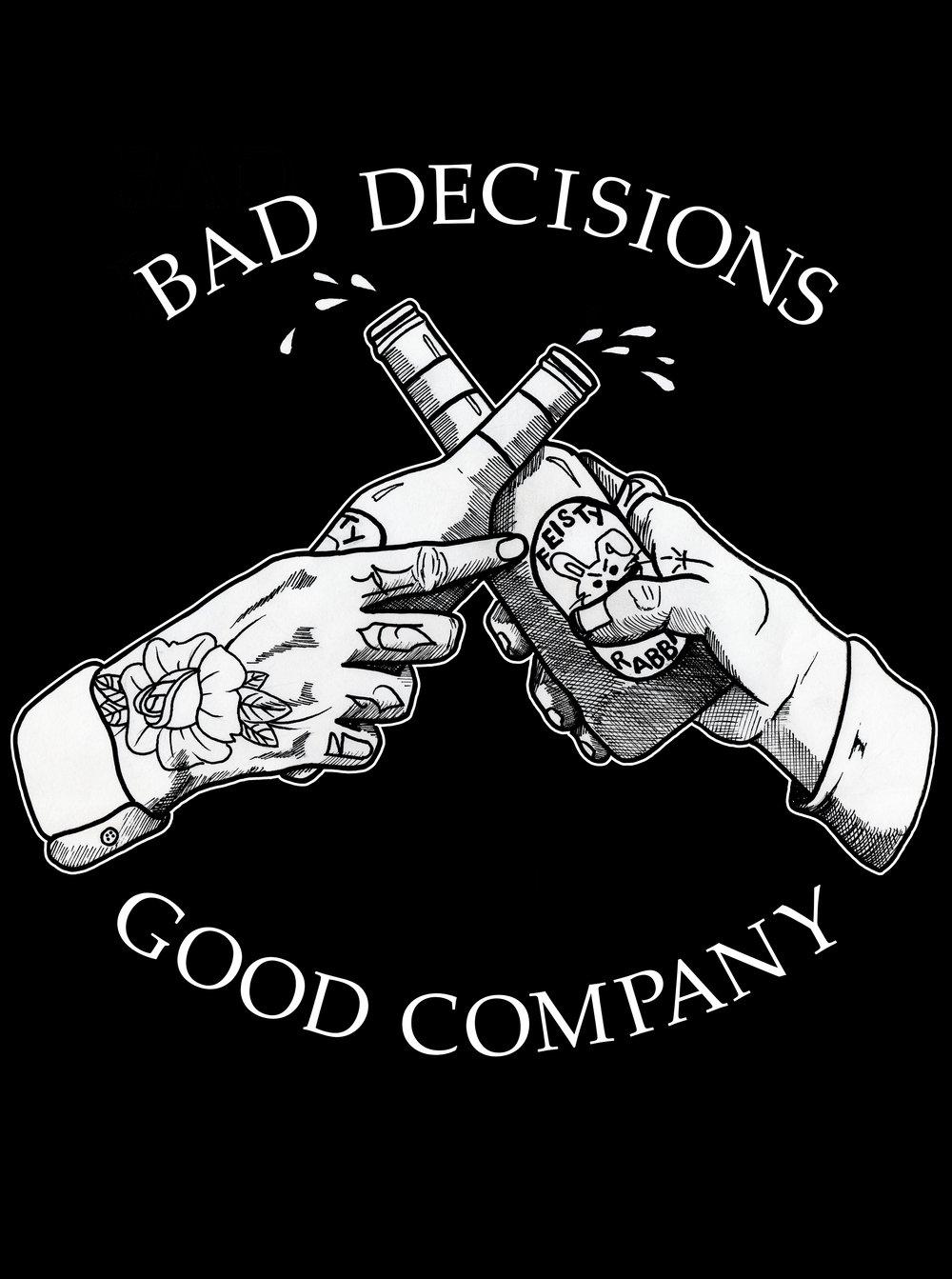 Bad Decisions Good Company