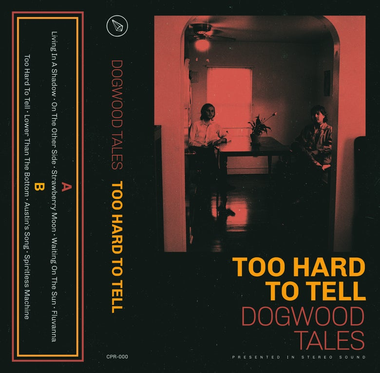 "Image of Dogwood Tales' ""Too Hard To Tell"" Cassette Pre-order"