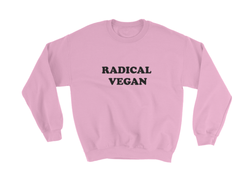 Image of Radical Vegan Sweatshirt (5 Colors)