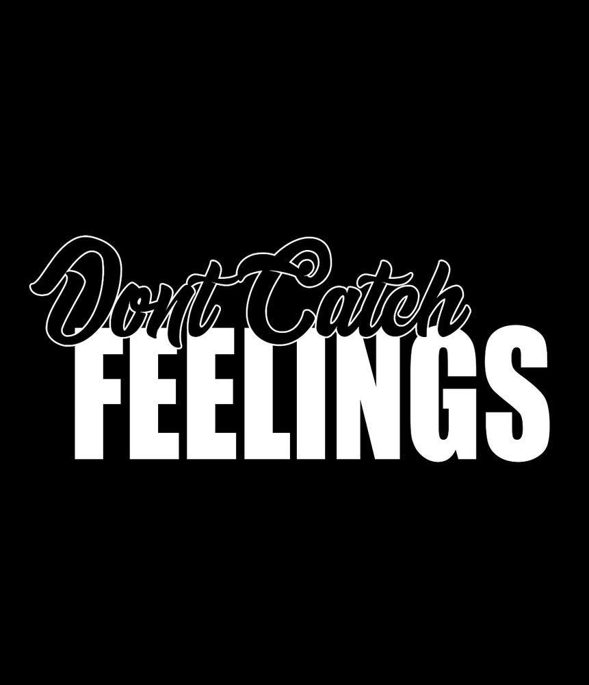 Image of Don't Catch Feelings