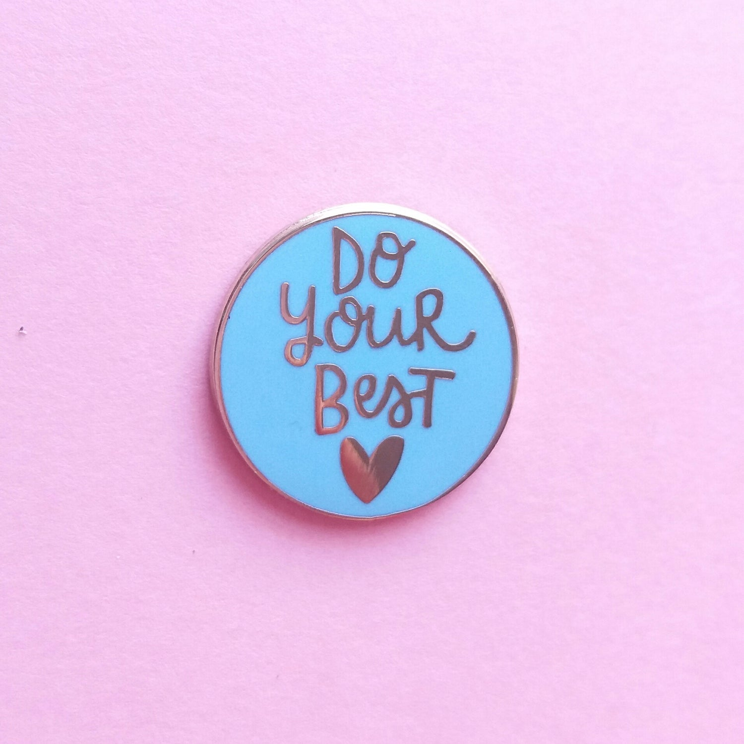Image of Do Your Best - Motivational Hard Enamel Pin