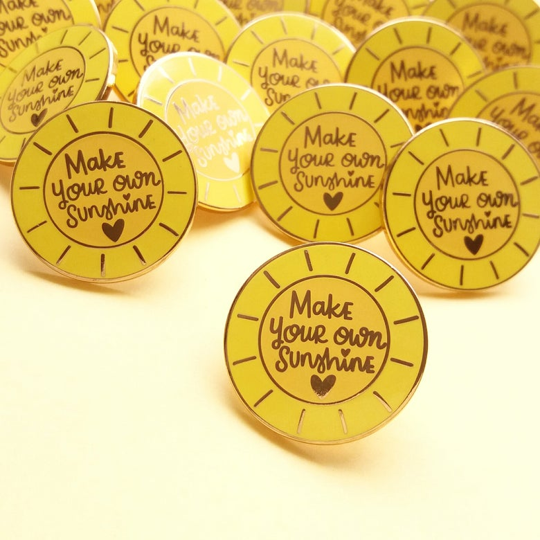 Image of Make Your Own Sunshine - Hard Enamel Pin