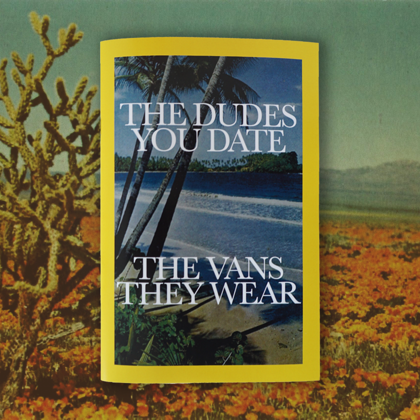 """Image of """"The Dudes You Date; The Vans They Wear"""" Zine"""
