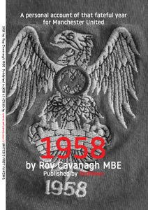 Image of 1958  by Roy Cavanagh MBE. A personal account of that fateful year for Manchester United.
