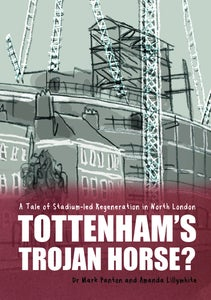 Image of Tottenham's Trojan Horse? A Tale of Stadium-led Regeneration in North London