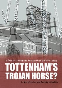 Image of Tottenham's Trojan Horse? A Tale of Stadium-led Regeneration in North London