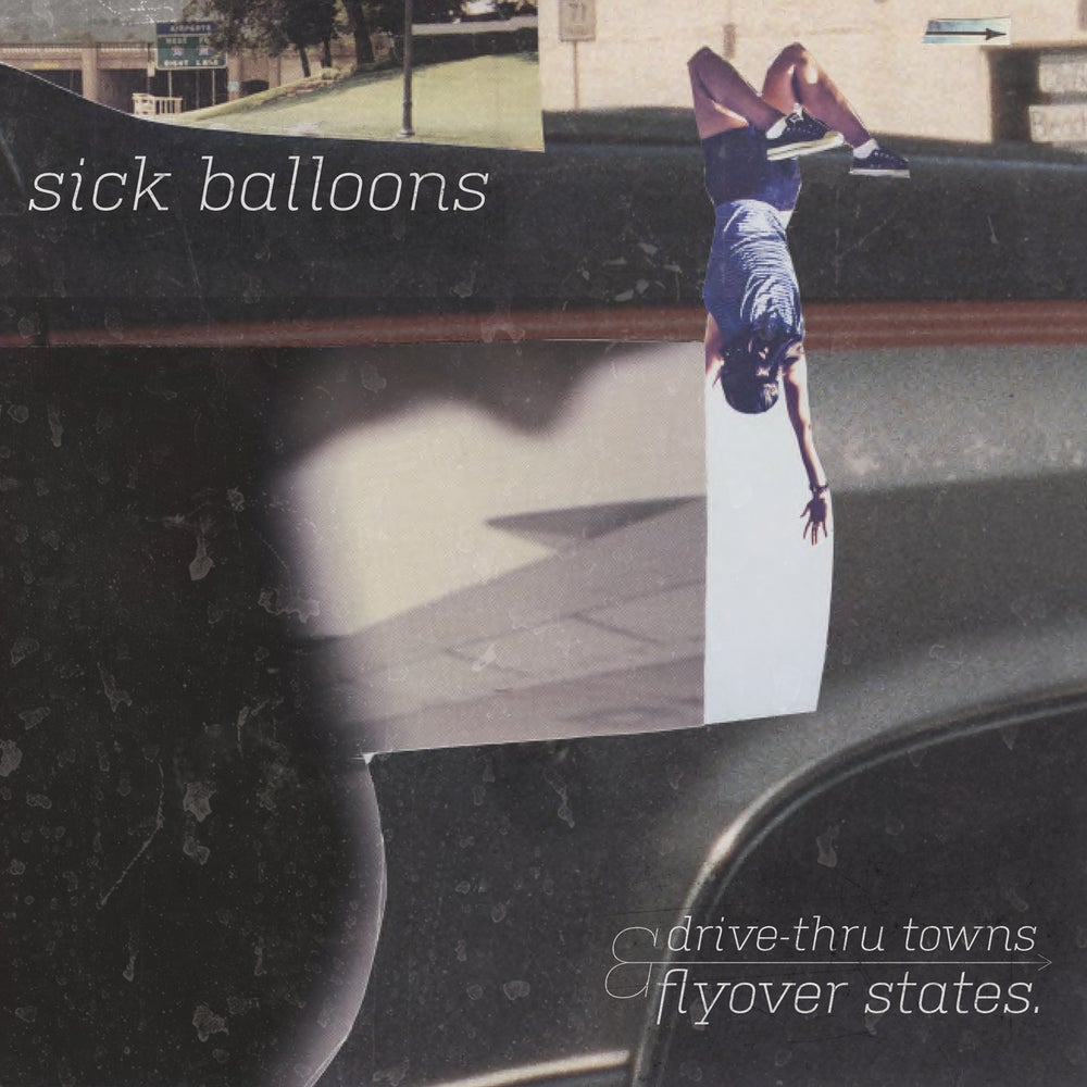 Image of SICK BALLOONS - Drive-thru Towns & Flyover States EP