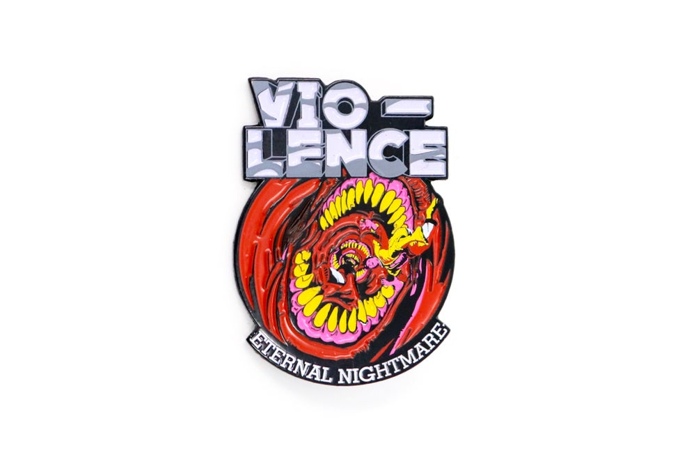 Image of Vio-Lence - Eternal Nightmare Enamel Pin