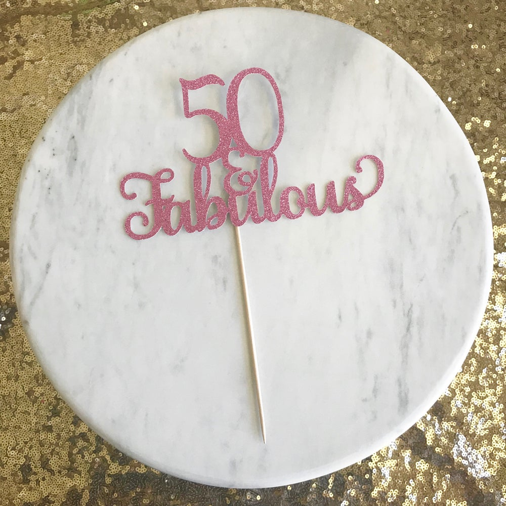 Image of 50 & Fabulous Cake Topper