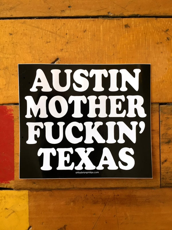 Image of AUSTIN MOTHER FUCKIN' TEXAS - Sticker • FREE SHIPPING!