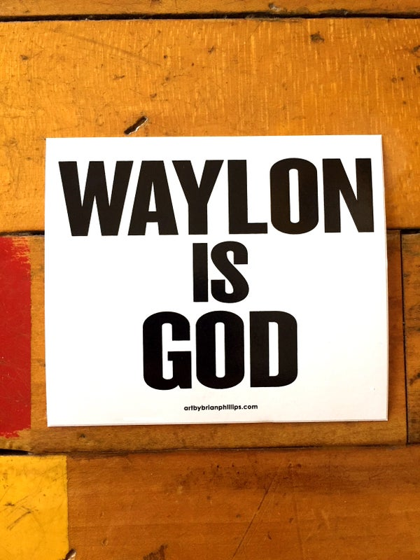 Image of WAYLON IS GOD - Sticker • FREE SHIPPING!