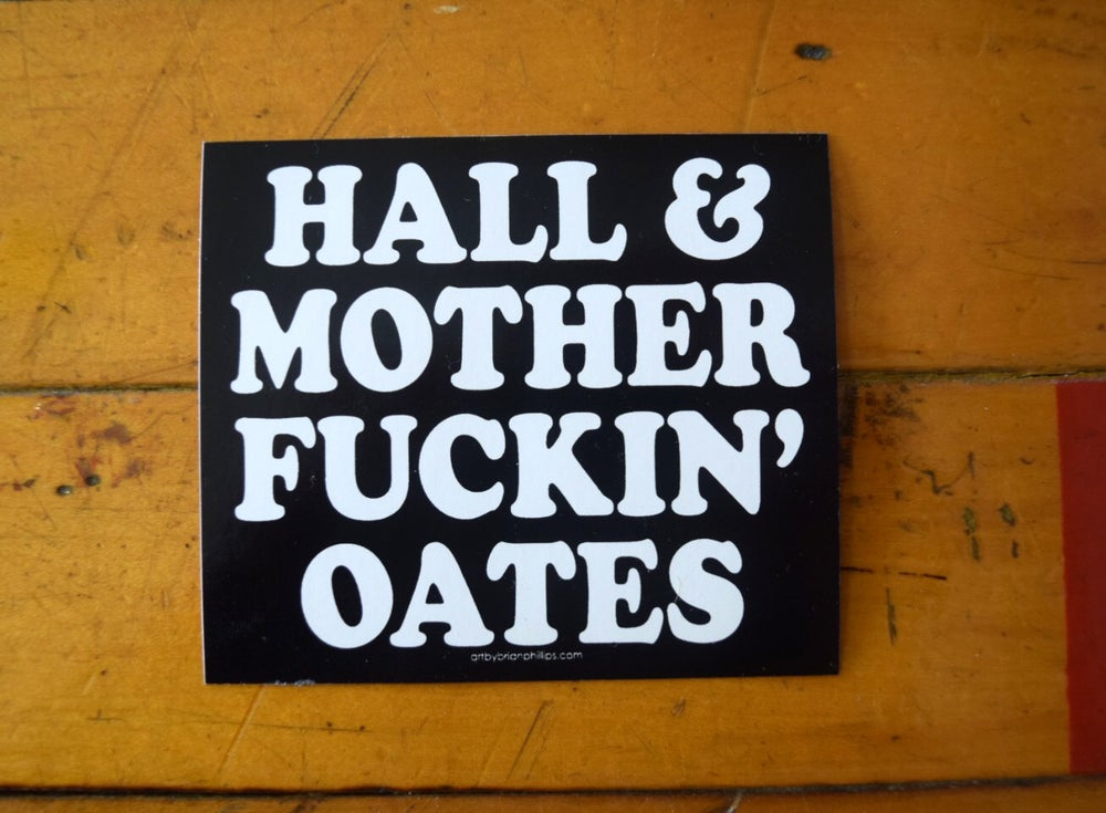 Image of HALL & MOTHER FUCKIN' OATES - Sticker • FREE SHIPPING!