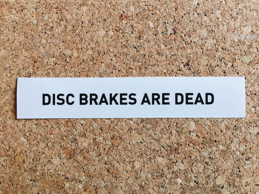 Image of Disc Brakes Are Dead Sticker - Black/Clear