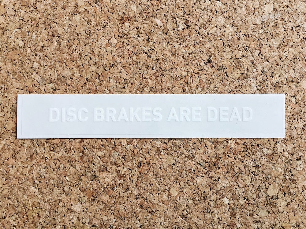 Image of Disc Brakes Are Dead Sticker - White/Clear