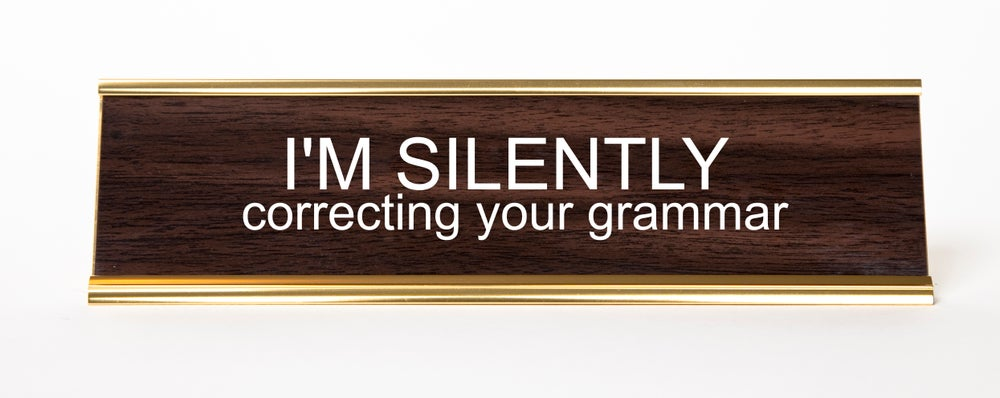 Image of I'm Silently Correcting Your Grammar nameplate