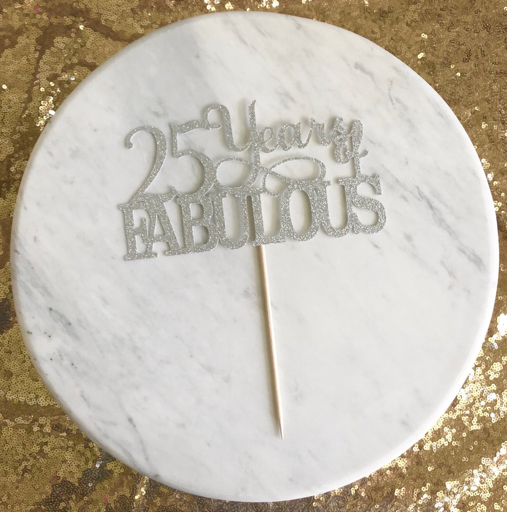 Image of 25 Years of Fabulous Cake Topper