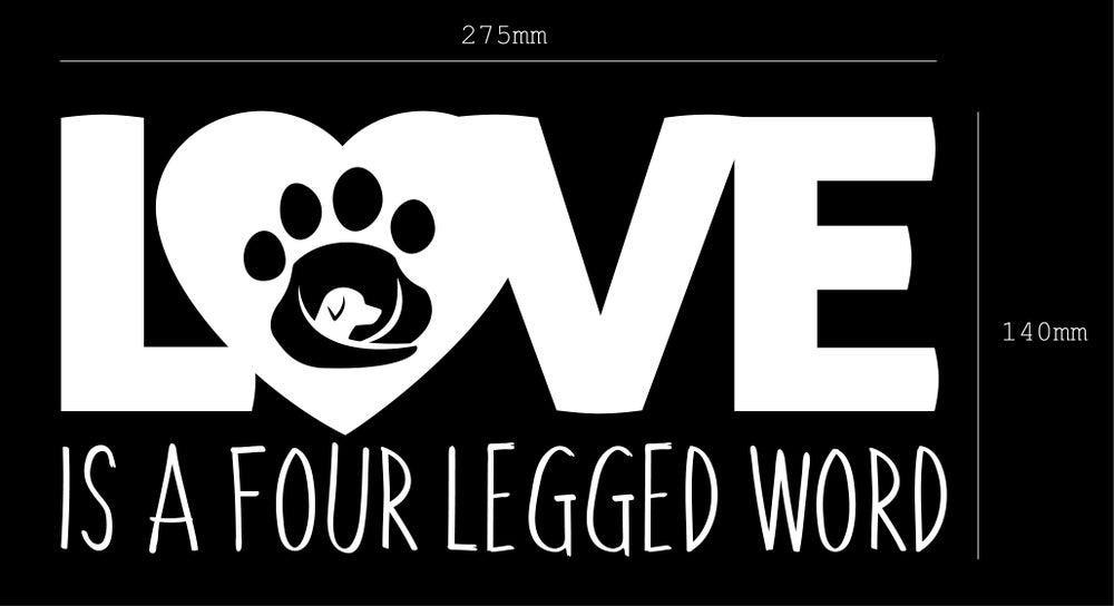 Image of LOVE is a four legged word Sticker/Decal - Supporting GAAR SA INC