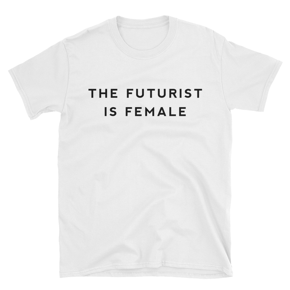 Image of The Futurist Is Female Unisex T-Shirt