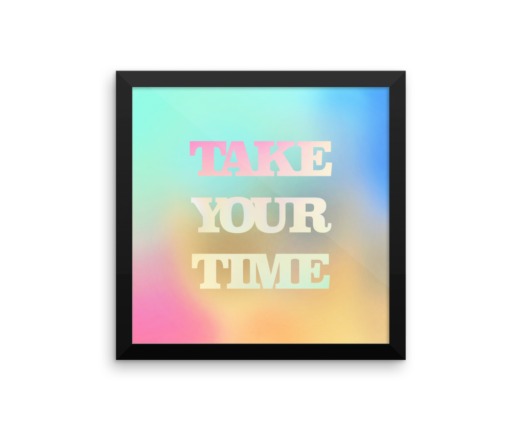 Image of TAKE YOUR TIME