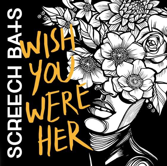 Image of 'WISH YOU WERE HER' SCREECH BATS EP 2