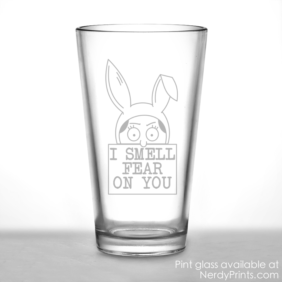 "Image of Bob's Burgers Inspired Pint Glass - ""I Smell Fear On You"""
