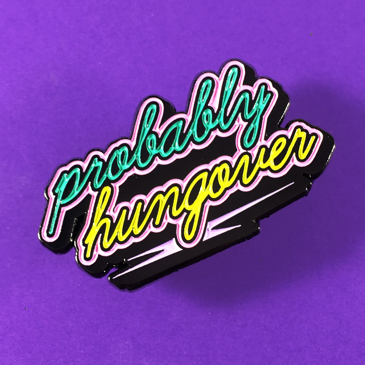 Image of Probably Hungover Enamel Pin