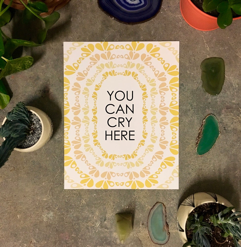 Image of You Can Cry Here-11 x 14 print