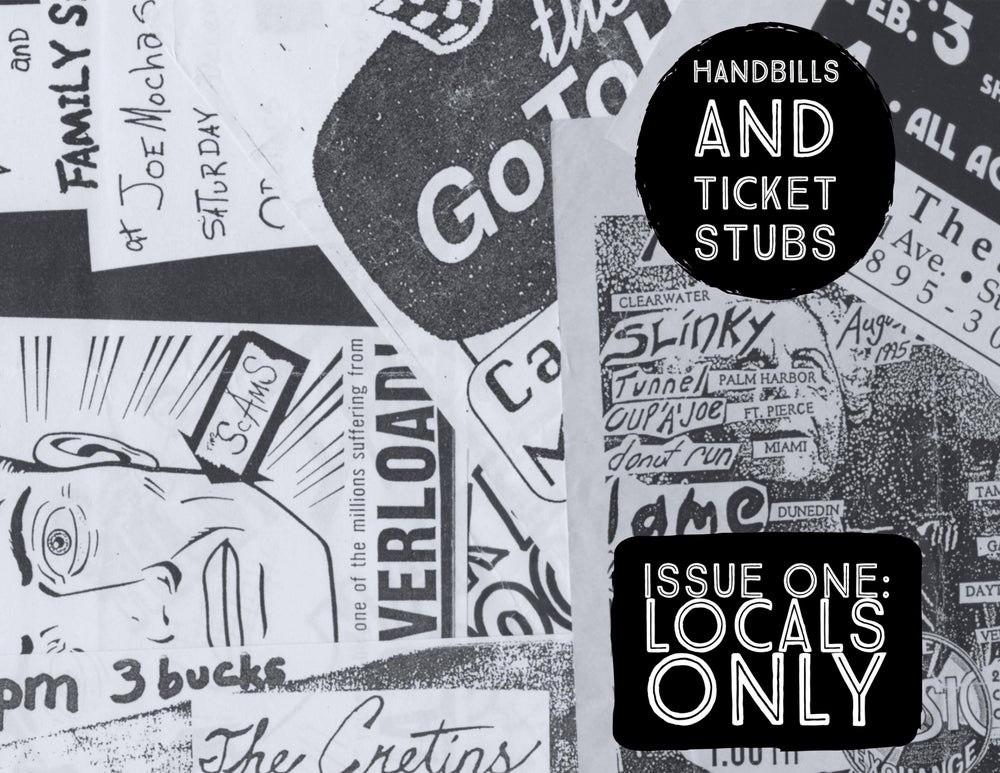 Image of Handbills and Ticket Stubs, Issue No. 1: Locals Only