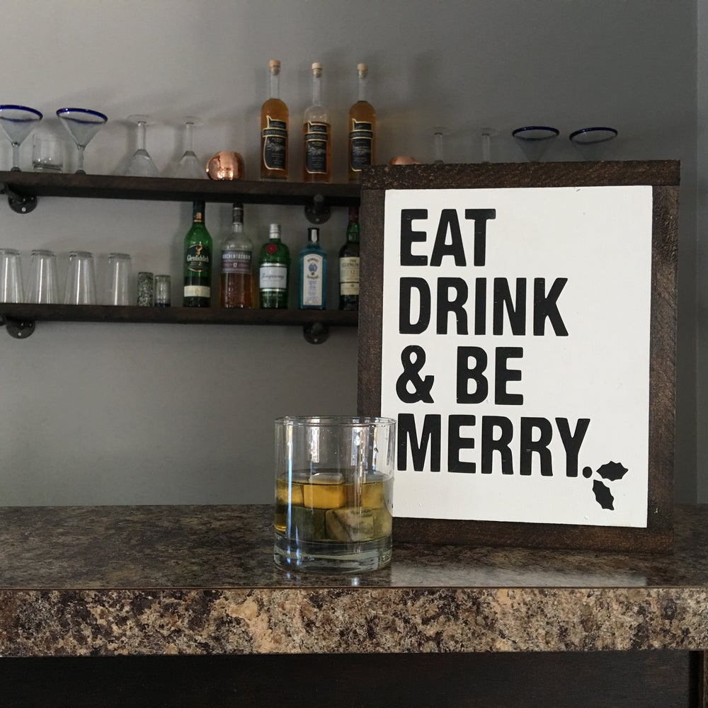 Image of Eat Drink and Be Merry