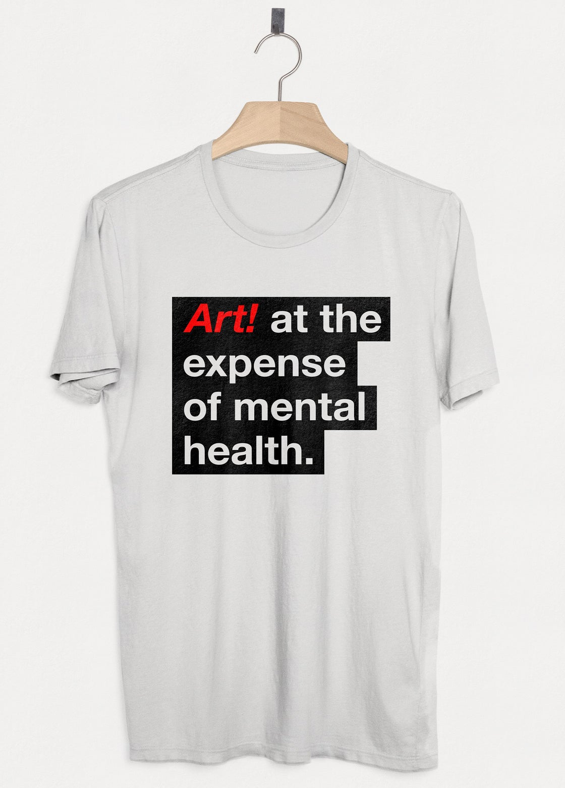 Image of 'Art at the Expense of Mental Health' T-shirt - White