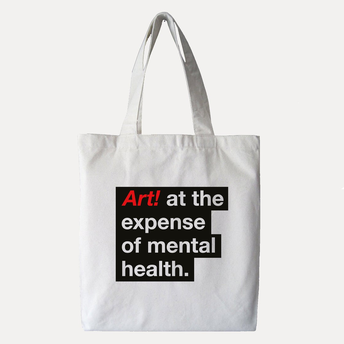 Image of 'Art at the Expense of Mental Health' Tote Bag - White