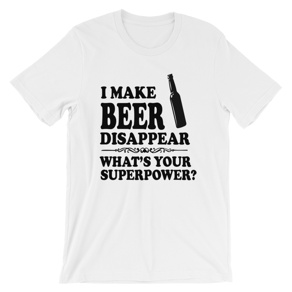 f9ab4ed4 Image of I MAKE BEER DISAPEAR Unisex Short Sleeve Jersey T-Shirt. I MAKE  BEER DISAPEAR - WHAT'S YOUR SUPERPOWER?