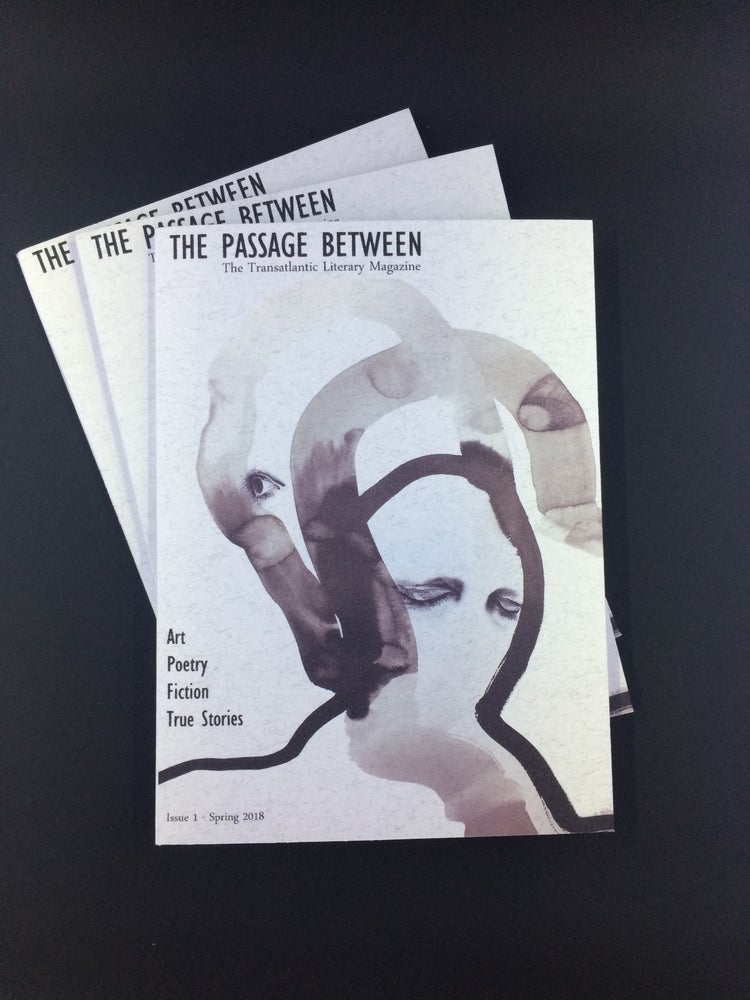 Image of The Passage Between - Issue 1: SPRING 2018