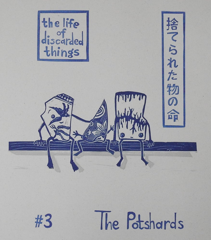 Image of The Life of Discarded Things - 'No.3 The Potshards'