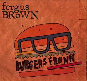 Image of Burgers Frown Debut Album