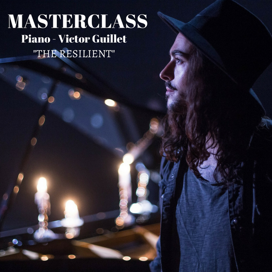 Image of PIANO - MASTERCLASS - The Resilient (Victor Guillet)