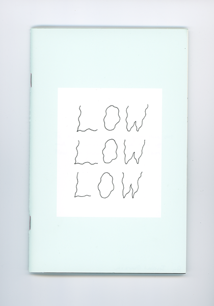 Image of Low, Low, Low Zine