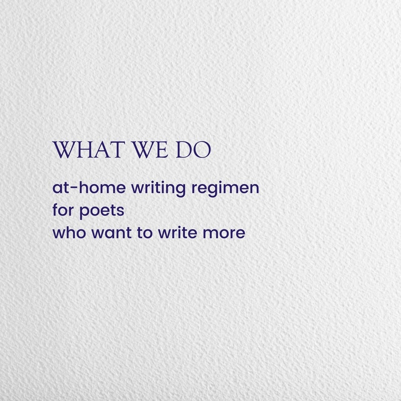 Image of What We Do: at-home regimen for poets who want to write more (May 12-25)