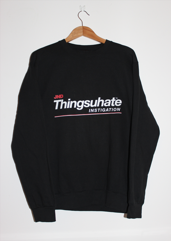 "Image of ""THINGSUHATE"" Sweatshirt"