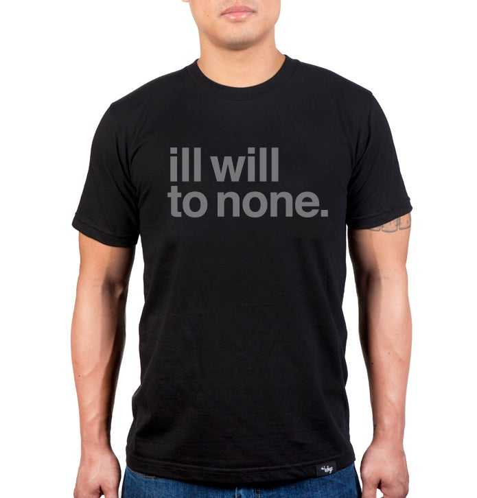Image of Ill Will To None (Black)