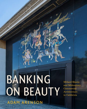 Image of BOOK - Banking on Beauty Millard Sheets and Midcentury Commercial Architecture in California
