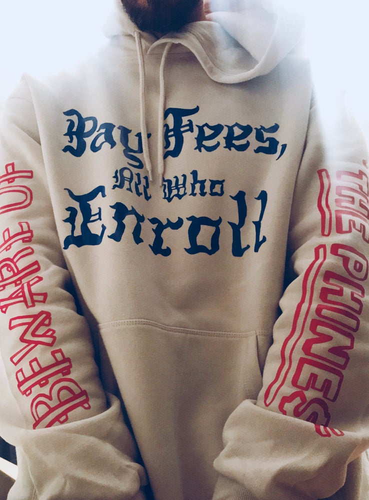 Image of Pay Fees Hoodie