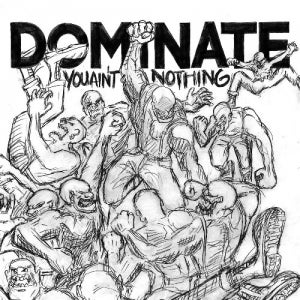 Image of Dominate - You Ain't Nothing CD