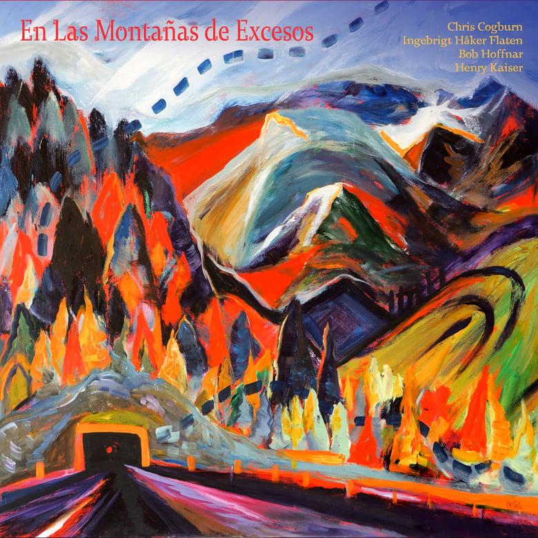 "Image of Chris Cogburn / Ingebrigt Håker Flaten / Bob Hoffnar / Henry Kaiser ""En Las Montañas de Excesos"""