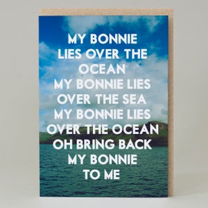 Image of My Bonnie lies over the ocean Card