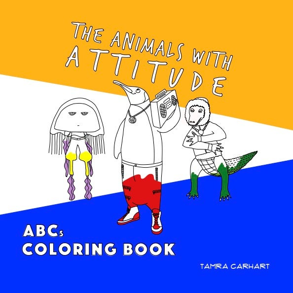 Animals with Attitude ABCs Coloring Book