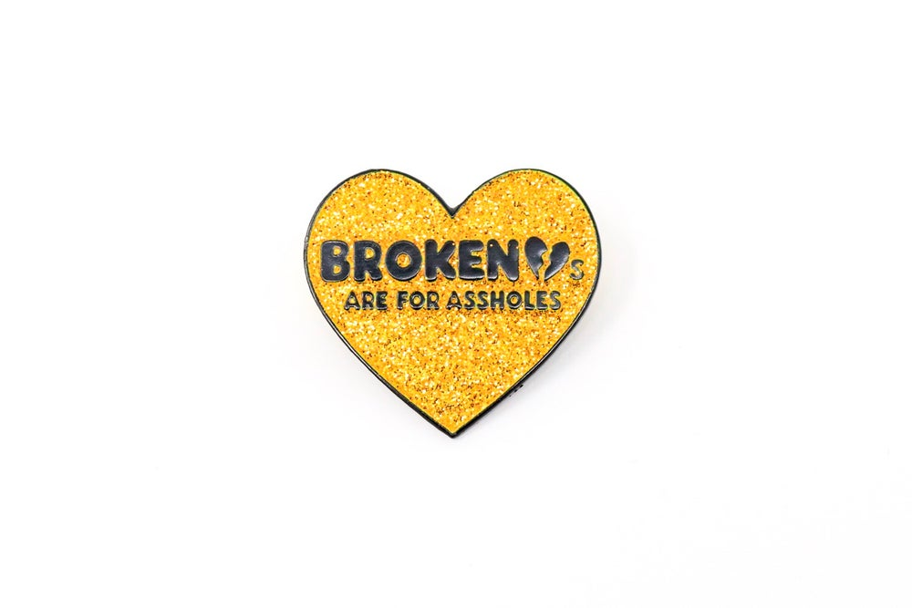 Broken Hearts Are For Assholes
