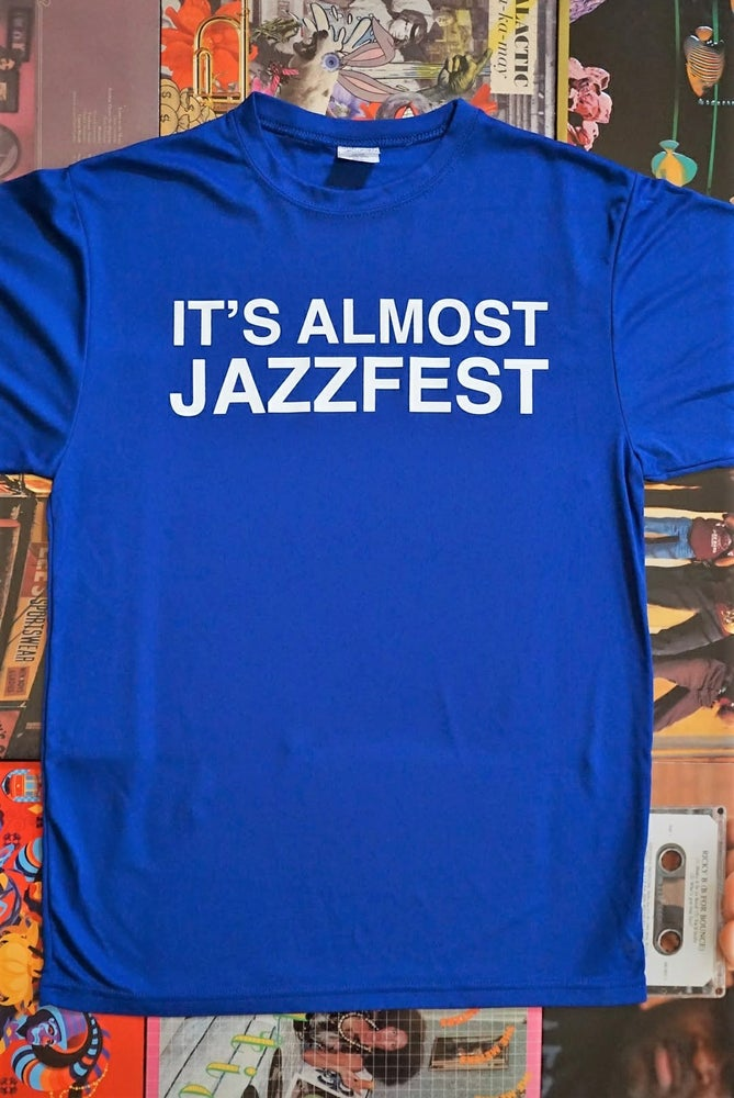 Image of It's Almost Jazzfest Blue Cotton