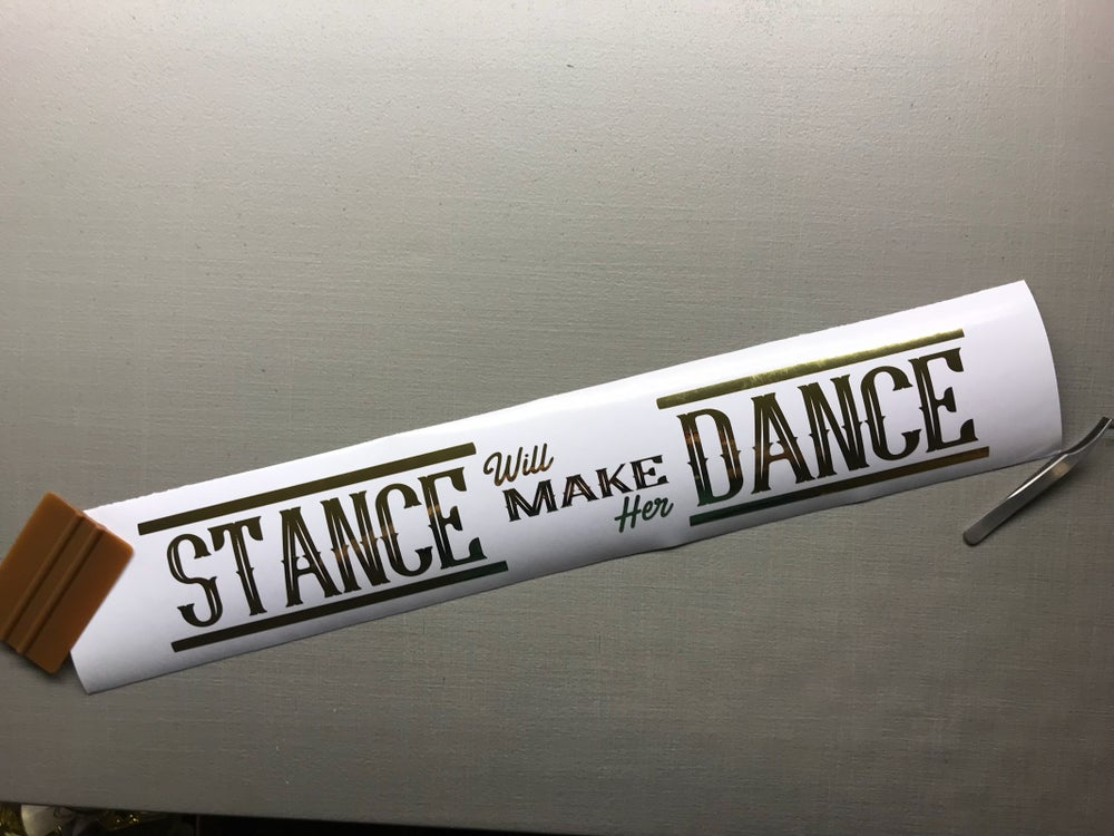 "Image of ""Stance will make her dance"" decal 24"""